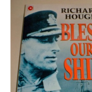 Bless Our Ship: Mountbatten and the Kelly (A John Curtis book)