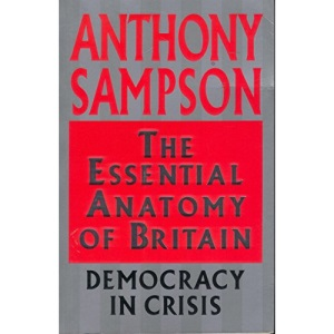 The Essential Anatomy of Britain: Democracy in Crisis