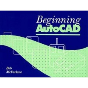 Beginning AutoCAD: For Release 12