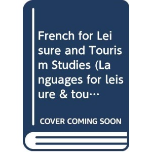French for Leisure & Tourism Studies (Languages for leisure & tourism)