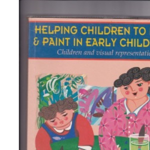 Helping Children to Draw and Paint in Early Childhood (0-8 Years)