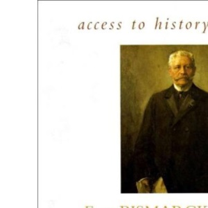 Access To History: From Bismark To Hitler - Germany, 1890-1933