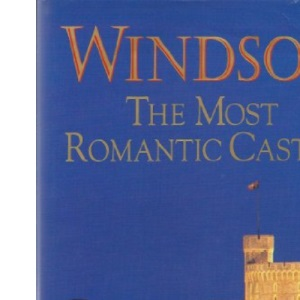 Windsor: The Most Romantic Castle