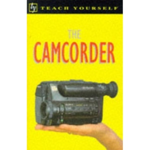 The Camcorder (Teach Yourself)