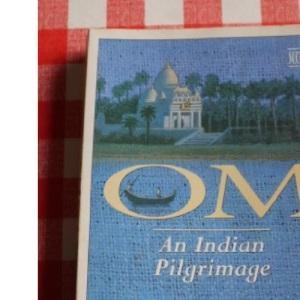 Om: An Indian Pilgrimage