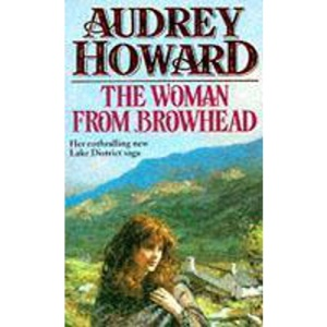 The Woman From Browhead: The first volume in an enthralling Lake District saga that continues with ANNIE'S GIRL.