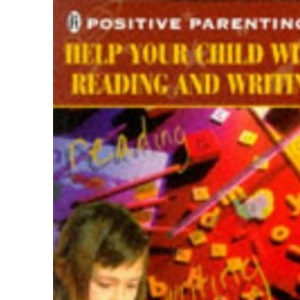 Help Your Child with Reading and Writing (Positive Parenting)