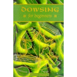 Dowsing for Beginners (Beginner's Guide)