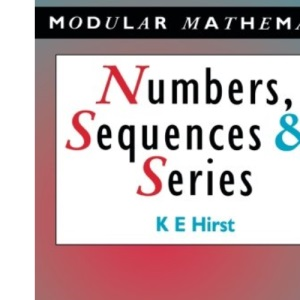 Numbers, Sequences and Series (Modular Mathematics Series)