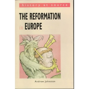The Reformation in Europe (History at Source)