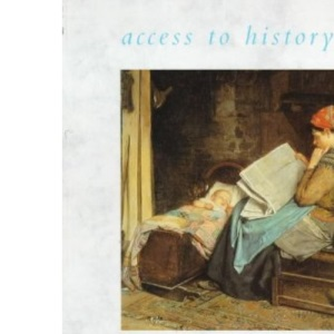 The Changing Role of Women, 1815-1914 (Access to History)