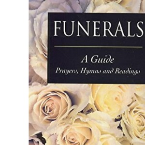 Funerals: An Anthology and Guide