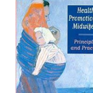 Health Promotion in Midwifery: Principles and Practice