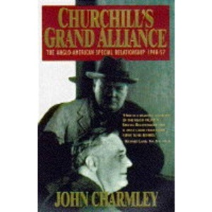 Churchill's Grand Alliance: The Anglo-American Special Relationship 1940-57