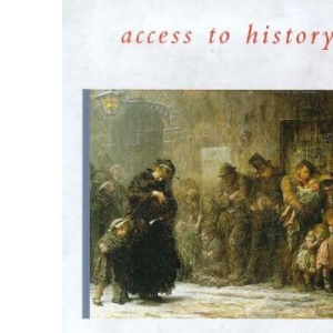 Poverty and Welfare, 1830-1914 (Access to History)