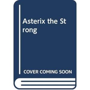 Asterix the Strong: Asterix in Britain and Asterix and Cleopatra