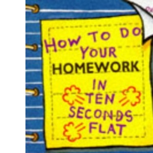 How to Do Your Homework in Ten Seconds Flat