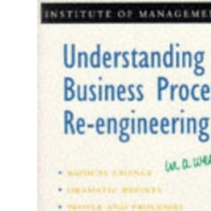 Understanding Business Process Re-engineering in a Week (Successful Business in a Week)