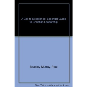 A Call to Excellence: Essential Guide to Christian Leadership