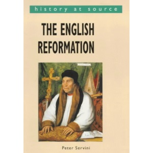 The English Reformation (History at Source)
