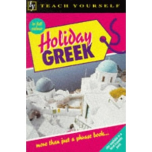 Holiday Greek (Teach Yourself)