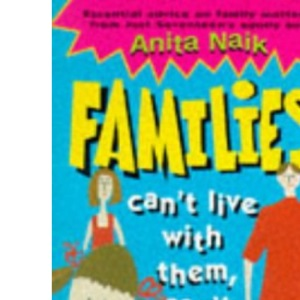 Families: Can't Live with Them, Can't Live without Them