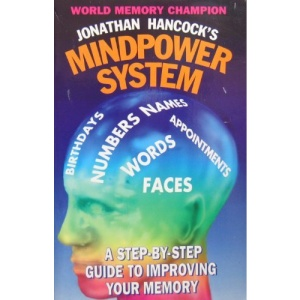 Jonathan Hancock's Mindpower System: A Step-by-step Guide to Improving Your Memory