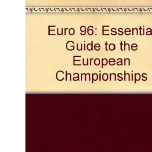 Euro 96: Essential Guide to the European Championships