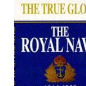 The True Glory: Royal Navy, 1914-39