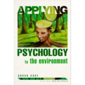 Applying Psychology to the Environment (Applying Psychology to...)
