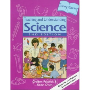 Teaching and Understanding Science (Primary Bookshelf)