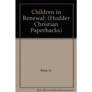 Children in Renewal (Hodder Christian Paperbacks)