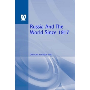 Russia and the World 1917-1991 (International Relations and the Great Powers)