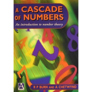 A Cascade of Numbers: Introduction to Number Theory (A Hodder Arnold Publication)