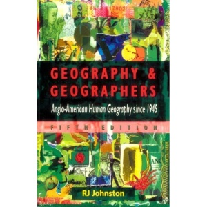 Geography and Geographers: Anglo-American Human Geography Since 1945