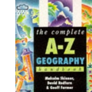 The Complete A-Z Geography Handbook (Complete A-Z handbooks)