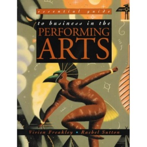 Essential Guide to Business in the Performing Arts (Essential Guides for GNVQ Performing Arts)