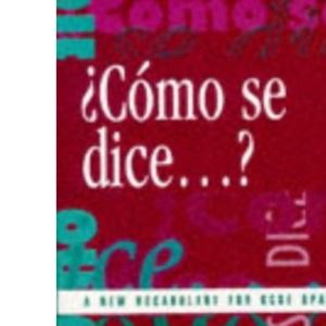 Como se dice...?: New Vocabulary for GCSE Spanish (GCSE Vocabulary S.)