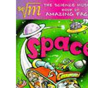 Space (Science Museum Book of Amazing Facts)