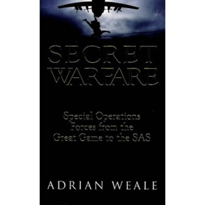 Secret Warfare: Special Operations Forces from the Great Game to the SAS