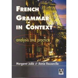 French Grammar in Context: Analysis and Practice
