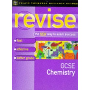 Teach Yourself Revise GCSE Chemistry (Teach Yourself Revision Guides (TY04))