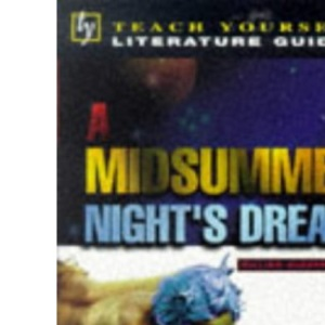Teach Yourself English Literature Guide A Midsummer Night's Dream (Shakespeare) (Tyel)