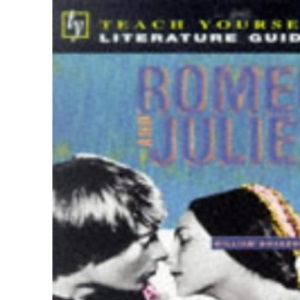 Romeo and Juliet (Teach Yourself Literature Guides)