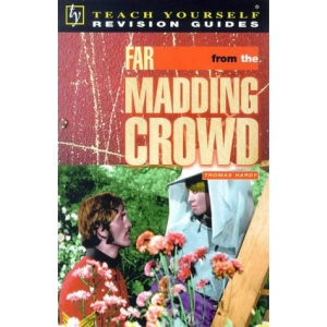 Far from the Madding Crowd (Teach Yourself Revision Guides)