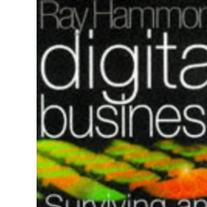 Digital Business: Surviving and Thriving in an On-line World