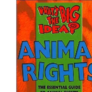 Animal Rights (What's the Big Idea?)