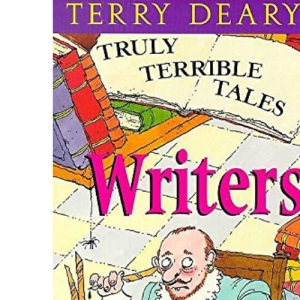 Writers (Truly Terrible Tales)