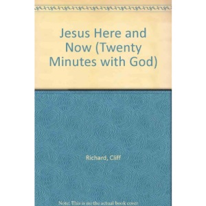 Jesus Here and Now (Twenty Minutes with God)