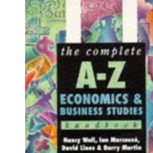 The Complete A-Z Economics and Business Studies Handbook (Complete A-Z Handbooks)